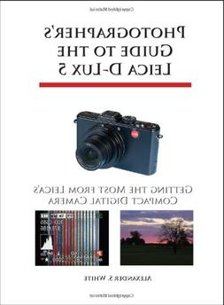 Photographer's Guide to the Leica D-Lux 5: Getting the Most