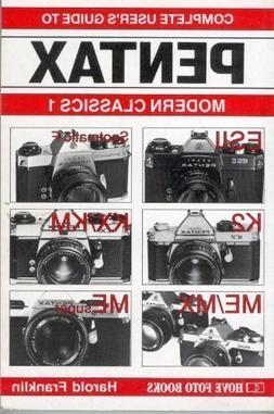 Complete User's Guide to Pentax: Modern Classics 1